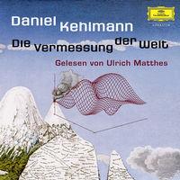 Daniel Kehlmann - Die Vermessung der Welt (Album)