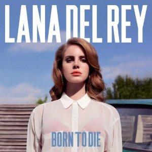 Lana Del Rey - Born To Die (Album Cover)