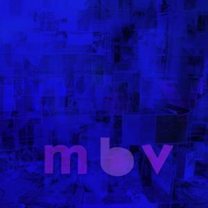 My Bloody Valentine - mbv (Album)