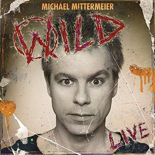Michael Mittermeier - Wild (Album Cover)