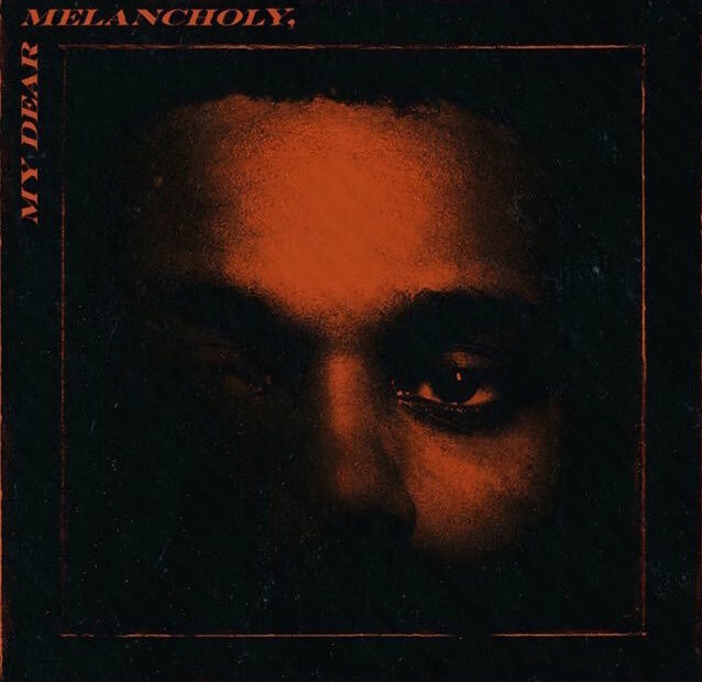 The Weeknd - My Dear Melancholy (Album Cover)