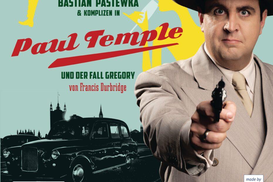 Francis Durbridge - Bastian Pastewka und Komplizen in: Paul Temple und der Fall Gregory (Album Cover)